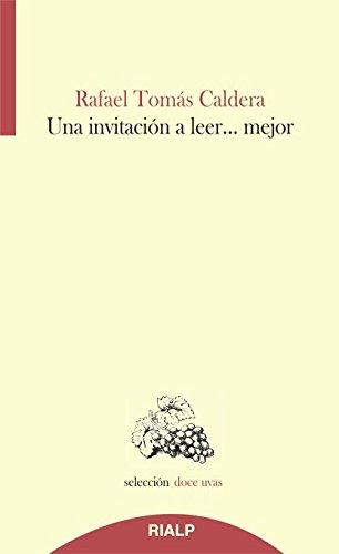 Una invitación a leer...mejor (Doce uvas) por Rafael Tomás Caldera Pietri