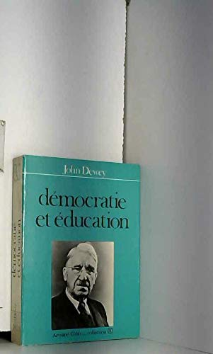 Démocratie et éducation : Introduction à la philosophie de l'éducation par John Dewey