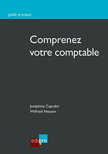 Comprenez votre comptable: Découvrez les bases de la comptabilité belge (Guide Pratique) par Joséphine Capodici