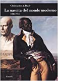 Image de La nascita del mondo moderno (1780-1914)