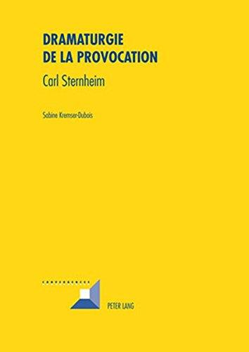 Dramaturgie de la Provocation: Carl Ster...