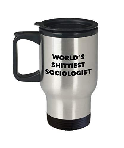 """Reisebecher für Soziologe mit der Aufschrift""""Worlds Shittiest Sociologist"""", lustiges Geschenk zum Geburtstag"""