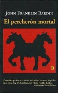 El Percherón Mortal