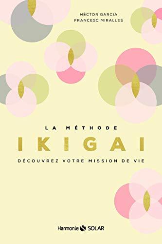 La méthode Ikigai par Héctor GARCÍA, Francesc MIRALLES