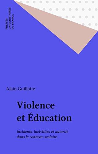 Livres gratuits en ligne Violence et Éducation: Incidents, incivilités et autorité dans le contexte scolaire pdf epub