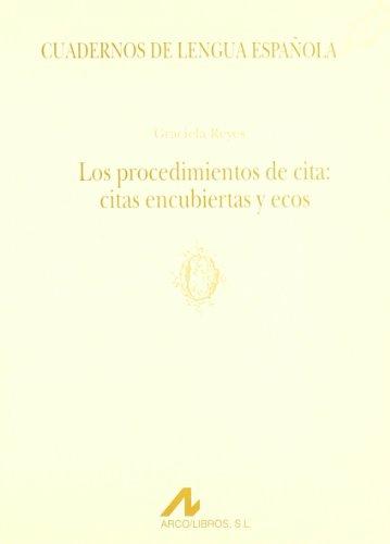 Los procedimientos de cita: citas encubiertas y ecos (O) (Cuadernos de lengua española)