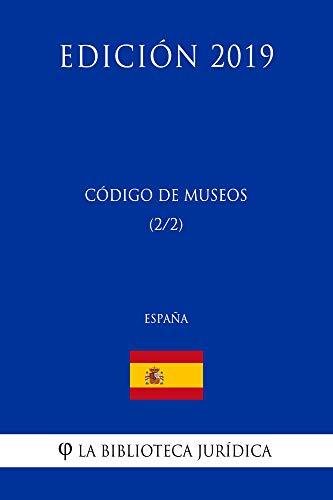 Código de Museos (2/2) (España) (Edición 2019) por La Biblioteca Jurídica
