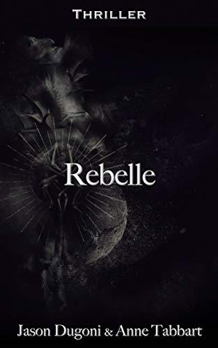 Rebelle: Thriller