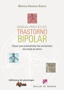 Manual práctico del Trastorno Bipolar: Claves para autocontrolar las oscilaciones del estado de ánimo (Biblioteca de Psicología) por Mónica Ramírez Basco