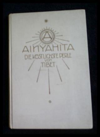 Ainyahita (Die köstliche Perle von Tibet. Eine uralte, im Morgenland bekannte Sage.)