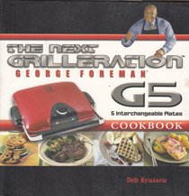 the-george-foreman-next-grilleration-g5-cookbook-inviting-delicious-recipes-for-grilling-baking-waff