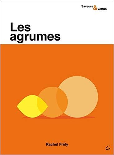 Les agrumes - Saveurs & Vertus