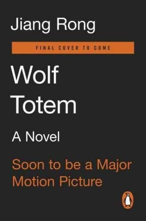 By Rong, Jiang ( Author ) [ Wolf Totem: A Novel (Movie Tie-In) By Sep-2015 Paperback