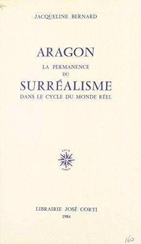 Aragon : La Permanence du surréalisme dans le cycle du monde réel (J.Corti Ess.) Pdf - ePub - Audiolivre Telecharger