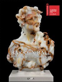 Barry X Ball: Portraits and Masterpieces by Laura Mattioli (2011-07-07)