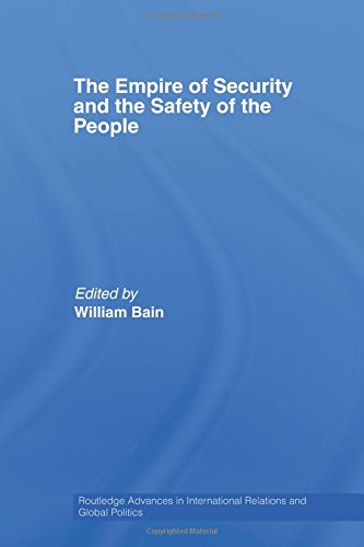 The Empire of Security and the Safety of the People (Routledge Advances in International Relations and Global Politics)