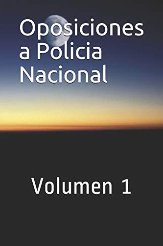 Oposiciones a Policia Nacional: Volumen 1 (CNP Bloque I, Band 1)