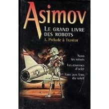 Prélude à Trantor (Le grand livre des robots.)