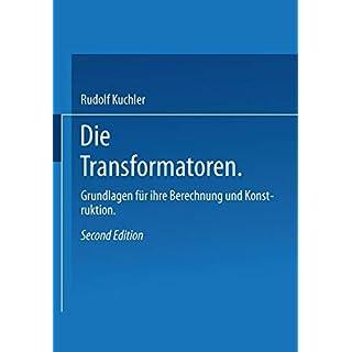 Die Transformatoren: Grundlagen für ihre Berechnung und Konstruktion