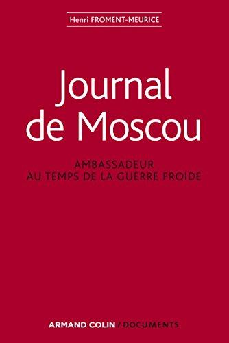 Journal de Moscou - Ambassadeur au temps de la guerre froide