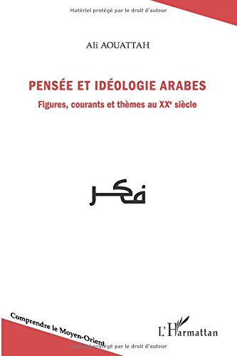 pensee-et-idologie-arabes-figures-courants-et-themes-au-xxeme-siecle