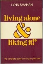 Living alone & liking it!: A complete guide to living on your own by Lynn Shahan (1981-01-01)