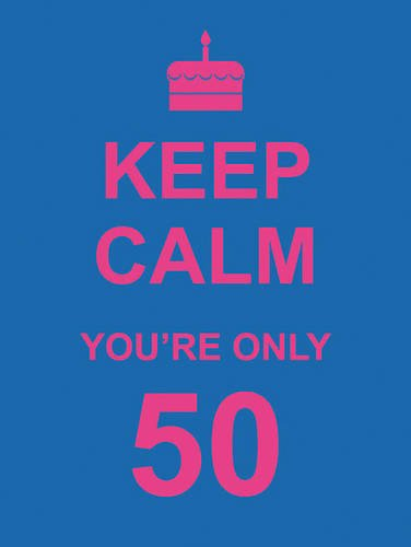Keep Calm You're Only 50 Cover Image