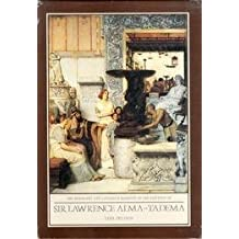 The Biography and Catalogue Raisonne of the Paintings of Sir Lawrence Alma-Tadema