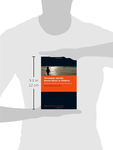 'Grooming' and the Sexual Abuse of Children: Institutional, Internet, and Familial Dimensions (Clarendon Studies in Criminology)