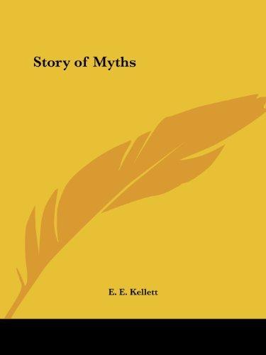 Story of Myths (1928) by E. E. Kellett (2003-04-07)