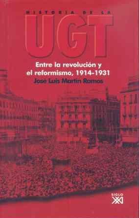 Historia de la UGT. Vol. 2: Entre la revolución y el reformismo, 1914-1931