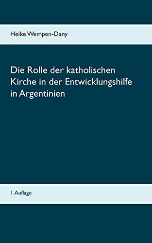 Die Rolle der katholischen Kirche in der Entwicklungshilfe in Argentinien