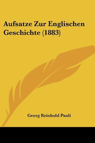Aufsatze Zur Englischen Geschichte (1883)