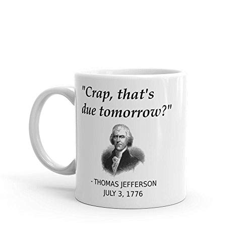 Funny Founding Father Thomas Jefferson Independence Day USA History July 4th Mug For Procrastinators, History Teachers, History Majors
