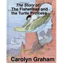 The Story of the Fisherman and the Turtle Princess by Carolyn Graham (1995-01-01)