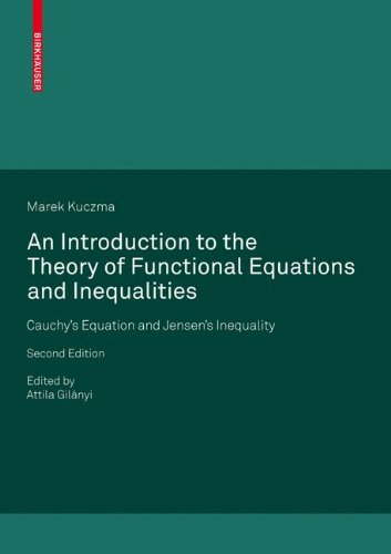 An Introduction to the Theory of Functional Equations and Inequalities, Second Edition: Cauchy's Equation and Jensen's Inequality