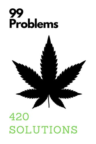 99 Problems 420 Solutions: Novelty Stoner Gift ~ Small Blank Lined Pages