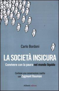 La società insicura. Convivere con la paura nel mondo liquido - Amazon Libri