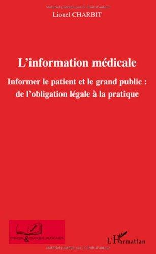 L'information médicale : Informer le patient et le grand public : de l'obligation légale à la pratique