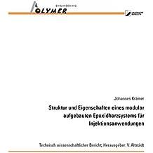 Struktur und Eigenschaften eines modular aufgebauten Epoxidharzsystems für Injektionsanwendungen (Technisch wissenschaftlicher Bericht)
