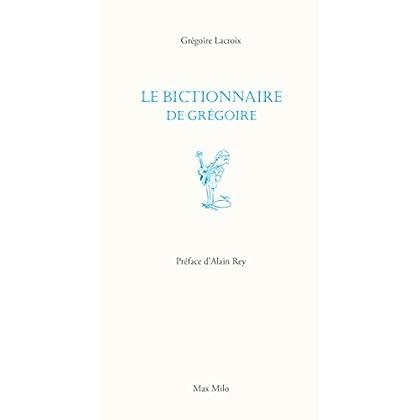 Le bictionnaire de Grégoire: Humour