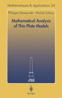 [(Mathematical Analysis of Thin Plate Models)] [By (author) Philippe Destuynder ] published on (July, 1996)