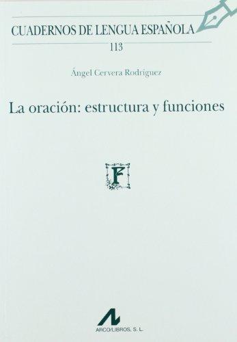 La oración: estructura y funciones (Cuadernos de Lengua Española)