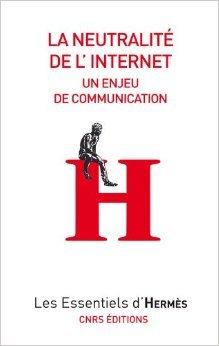 La Neutralit de l'internet : Un enjeu de communication de Valrie Schafer,Herv Le Crosnier,Francesca Musiani (Collaborateur) ( 25 aot 2011 )