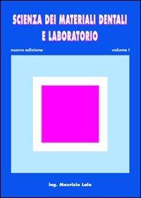 Scienza dei materiali dentali e laboratorio. Per gli Ist. professionali per odontotecnici. Con espansione online: 1