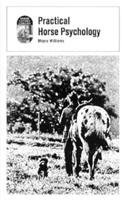 Practical Horse Psychology by Moyra Williams (1978-12-01)
