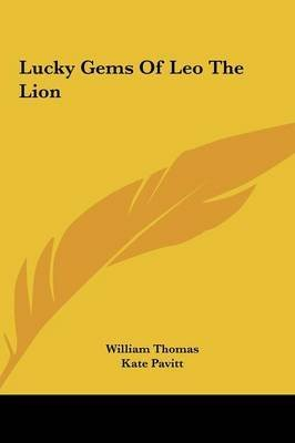 [(Lucky Gems of Leo the Lion)] [By (author) Lecturer in Modern History William Thomas ] published on (May, 2010)