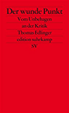 Der wunde Punkt: Vom Unbehagen an der Kritik (edition suhrkamp)