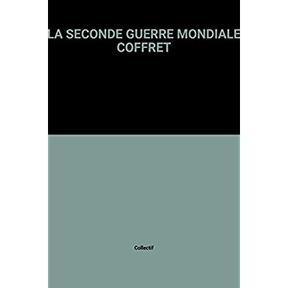 LA SECONDE GUERRE MONDIALE COFFRET