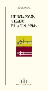 Liturgia, Poesia Y Teatro En La Edad Med